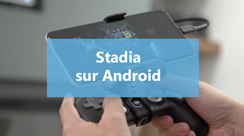 Stadia pour Android